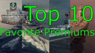 World of Warships- My Top 10 All Time Favorite Premium Ships